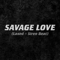 Savage Love (Laxed - Siren Beat) TikTok